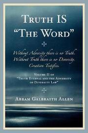 Truth IS by Abram Galbraith Allen