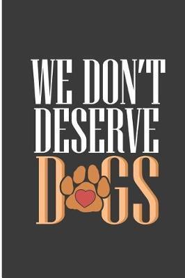 We Don't Deserve Dogs by Malika Davis