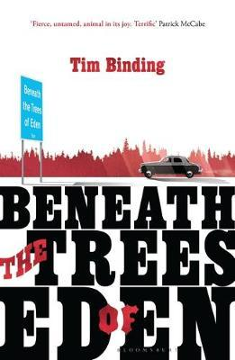 Beneath the Trees of Eden by Tim Binding