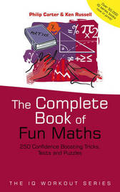 The Complete Book of Fun Maths by Philip J Carter
