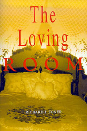 The Loving Room by Richard J Toner image