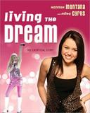 Living the Dream: Hannah Montana and Miley Cyrus: the Unofficial Story by Susan Janic