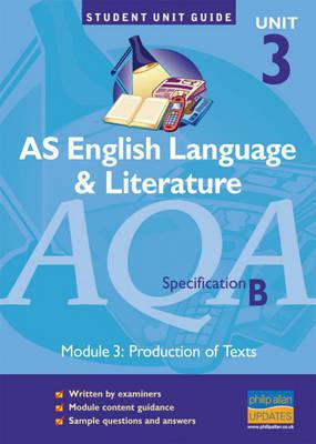 AQA (B) English Language and Literature: AS: Unit 3 by L. Varley