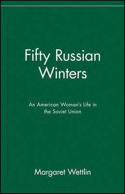 Fifty Russian Winters by Margaret Wettlin