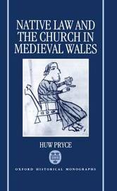 Native Law and the Church in Medieval Wales by Huw Pryce image