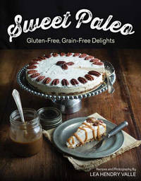 Sweet Paleo by Lea Valle