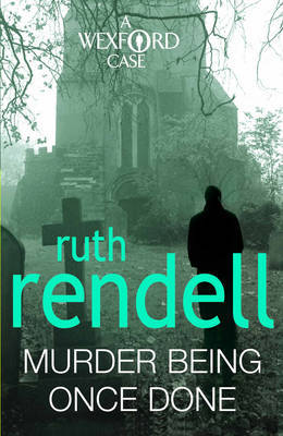 Murder Being Once Done (Inspector Wexford #7) by Ruth Rendell image