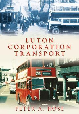 Luton Corporation Transport by Peter A. Rose
