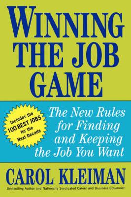 Winning the Job Game by Carol Kleiman