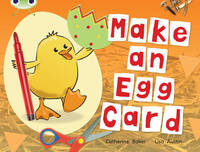 BC Non-fiction Red C (KS1) Make an Egg Card by Catherine Baker