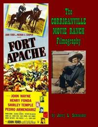 The Corriganville Movie Ranch Filmography by Jerry L Schneider