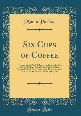 Six Cups of Coffee by Maria Parloa image