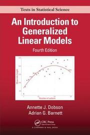 An Introduction to Generalized Linear Models, Fourth Edition by Annette J. Dobson