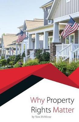 Why Property Rights Matter by Tom Deweese image