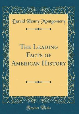 The Leading Facts of American History (Classic Reprint) by David Henry Montgomery image