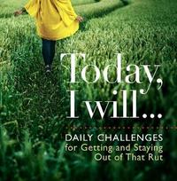 Today I Will . . . by D a Michaels