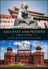 Asia Past and Present by Peter P. Wan