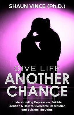 Give Life Another Chance by Shaun Vince