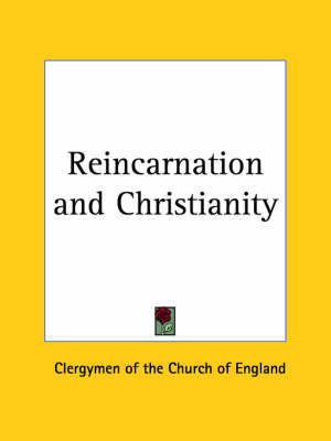 Reincarnation & Christianity (1910): 1925 by Clergymen of the Church of England image