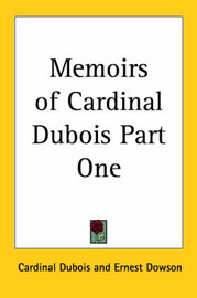Memoirs of Cardinal DuBois Part One by Cardinal DuBois image