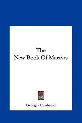 The New Book of Martyrs by Georges Dunhamel image