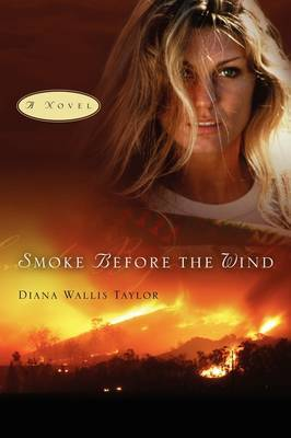 Smoke Before the Wind by Diana Wallis Taylor