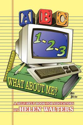 ABC, 123 - What About Me? by Helen Walters