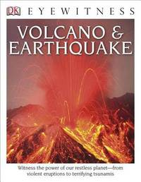 DK Eyewitness Books: Volcano and Earthquake by Susanna Van Rose