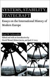 Systems, Stability, and Statecraft by P. Schroeder