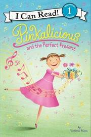 Pinkalicious and the Perfect Present by Victoria Kann