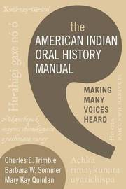 The American Indian Oral History Manual by Charles E. Trimble