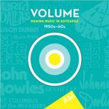 Volume: Making Music In Aotearoa (1950s – 1960s) by Various
