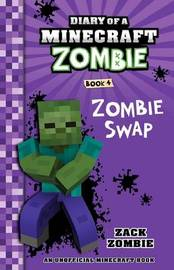 Diary of a Minecraft Zombie #4: Zombie Swap by Zack Zombie