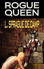 Rogue Queen by L.Sprague De Camp
