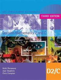 MEI Decision Mathematics 2 and C Third Edition by Chris Compton image