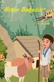 Brave Bahadur by Samuel Joshi image