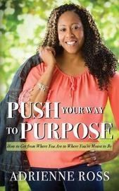 Push Your Way to Purpose by Adrienne Ross image