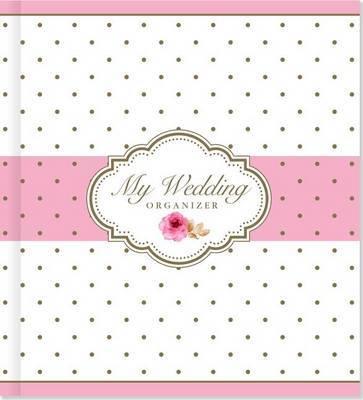 My Wedding Organizer: The Complete Wedding Organizer (Ring-Binder)