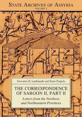 The Correspondence of Sargon II, Part 2 by Giovanni Battista Lanfranchi