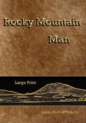 Rocky Mountain Man by Janelle Wootton McQuitty