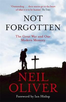 7e1f4a2e2c2 Not Forgotten by Neil Oliver image