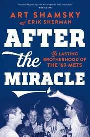 After the Miracle by Art Shamsky