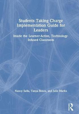 Students Taking Charge Implementation Guide for Leaders by Nancy Sulla