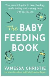 The Baby Feeding Book by Vanessa Christie