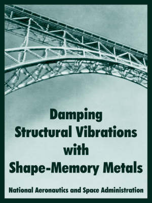 Damping Structural Vibrations with Shape-Memory Metals by A S a N A S a image