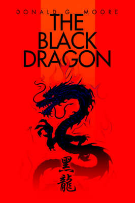 The Black Dragon by Donald G Moore image