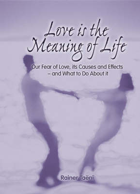 Love is the Meaning of Life by Rainer Taeni image