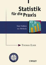 Statistik Fur Die Praxis: Vom Problem Zur Methode by Thomas Elser image