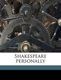 Shakespeare Personally by David Masson