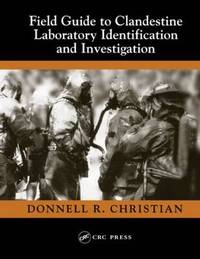 Field Guide to Clandestine Laboratory Identification and Investigation by Donnell R. Christian image